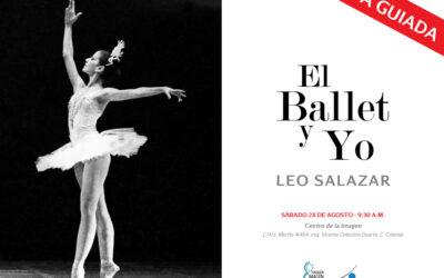 El Ballet y Yo – Leo Salazar